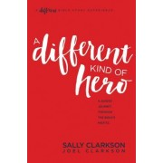 A Different Kind of Hero: A Guided Journey Through the Bible S Misfits