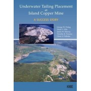 Underwater Tailing Placement at Island Copper Mine by George W. Poling