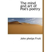 The Mind and Art of Poe's Poetry by John Phelps Fruit