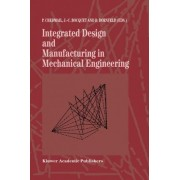 Integrated Design and Manufacturing in Mechanical Engineering: Proceedings of the 1st IDMME Conference Held in Nantes, France, 15-17 April 1996 by P. Chedmail
