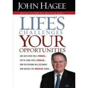 Life's Challenges, Your Opportunities by John Hagee
