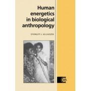 Human Energetics in Biological Anthropology by Stanley J. Ulijaszek