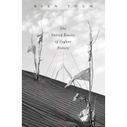 The Sacred Routes of Uyghur History by Rian Thum