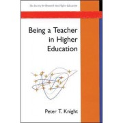 Being a Teacher in Higher Education by Peter T. Knight