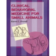 Clinical Behavioral Medicine For Small Animals by Karen Overall