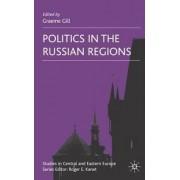 Politics in the Russian Regions by Graeme Gill