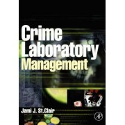 Crime Laboratory Management by Jami St.Clair