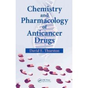 Chemistry and Pharmacology of Anticancer Drugs by David E. Thurston