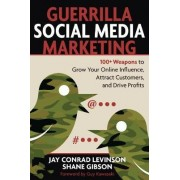 Guerrilla Social Media Marketing by Jay Levinson