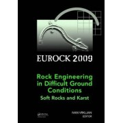 Rock Engineering in Difficult Ground Conditions - Soft Rocks and Karst by Ivan Vrkljan
