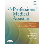 The Professional Medical Assistant: an Integrated, Teamwork-Based Approach by Sharon Eagle
