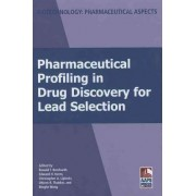 Pharmaceutical Profiling in Drug Discovery for Lead Selection by Ronald Borchardt