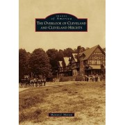 The Overlook of Cleveland and Cleveland Heights by Marian J Morton