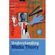 Understanding Media Theory by Kevin Williams