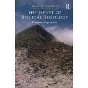 The Heart of Biblical Theology by Mark W. Elliott