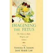 Imagining the Fetus by Jane Marie Law