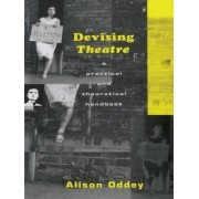 Devising Theatre by Alison Oddey