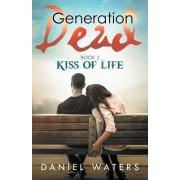 Generation Dead Book 2: Kiss of Life