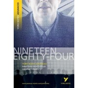 Nineteen Eighty Four: York Notes Advanced by George Orwell