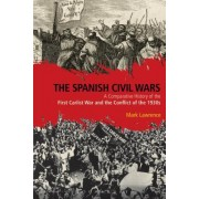 The Spanish Civil Wars: A Comparative History of the First Carlist War and the Conflict of the 1930s