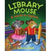Library Mouse by Daniel Kirk