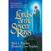 Lords of the Seven Rays by Mark L Prophet