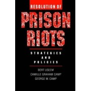 Resolution of Prison Riots by Bert Useem