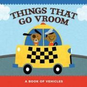 Things That Go Vroom by Flash Kids Editors