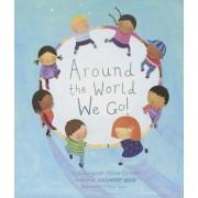 Around the World We Go! by Margaret Wise Brown