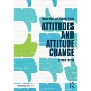 Attitudes and Attitude Change by Tobias Vogel