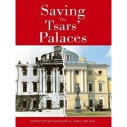 Saving the Tsars' Palaces by Christopher Morgan