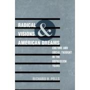 Radical Visions and American Dreams by Richard H. Pells