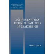 Understanding Ethical Failures in Leadership by Terry L. Price