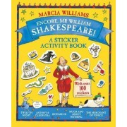 Encore, Mr William Shakespeare! by Marcia Williams