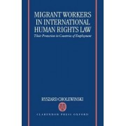 Migrant Workers in International Human Rights Law by Lecturer in Law Faculty of Law Ryszard Cholewinski