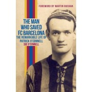 The Man Who Saved Barcelona: The Controversial Life of Patrick O'Connell