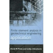 Finite Element Analysis in Geotechnical Engineering: Volume Two - Application by David M. Potts