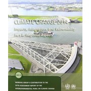 Climate Change 2014 - Impacts, Adaptation and Vulnerability: Part B, Volume 2: Regional Aspects by Intergovernmental Panel on Climate Change
