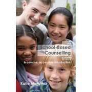 The School-Based Counselling Primer by Katie McArthrur