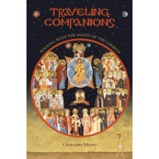 Traveling Companions: Walking with the Saints of the Orthodox Church