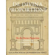 de Divina Proportione (on the Divine Proportion): Facsimile (in Black and White) of the Original Version of 1509