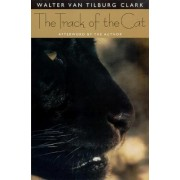 The Track of the Cat by Walter Van Tilburg Clark