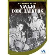 Eyewitness to the Navajo Code Talkers by Jill Roesler