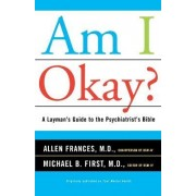 Am I Okay? by Allen J. Frances
