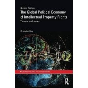 The Global Political Economy of Intellectual Property Rights by Christopher T. May