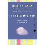 The Saturated Self by Kenneth J. Gergen