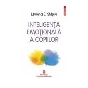 Inteligența emoționala a copiilor. Jocuri și recomandari pentru un EQ ridicat Ediția 2016
