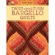 Twist-and-turn Bargello Quilts by Eileen Wright