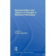 Representation and Objects of Thought in Medieval Philosophy by Henrik Lagerlund