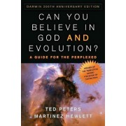Can You Believe in God and Evolution? by Professor Ted Peters